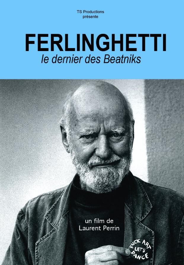 FERLINGHETTI, LE DERNIER DES BEATNIKS - Laurent Perrin