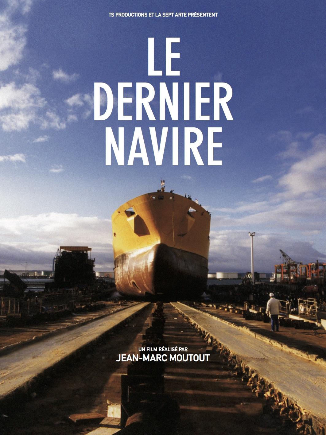 LE DERNIER NAVIRE - Jean-Marc Moutout