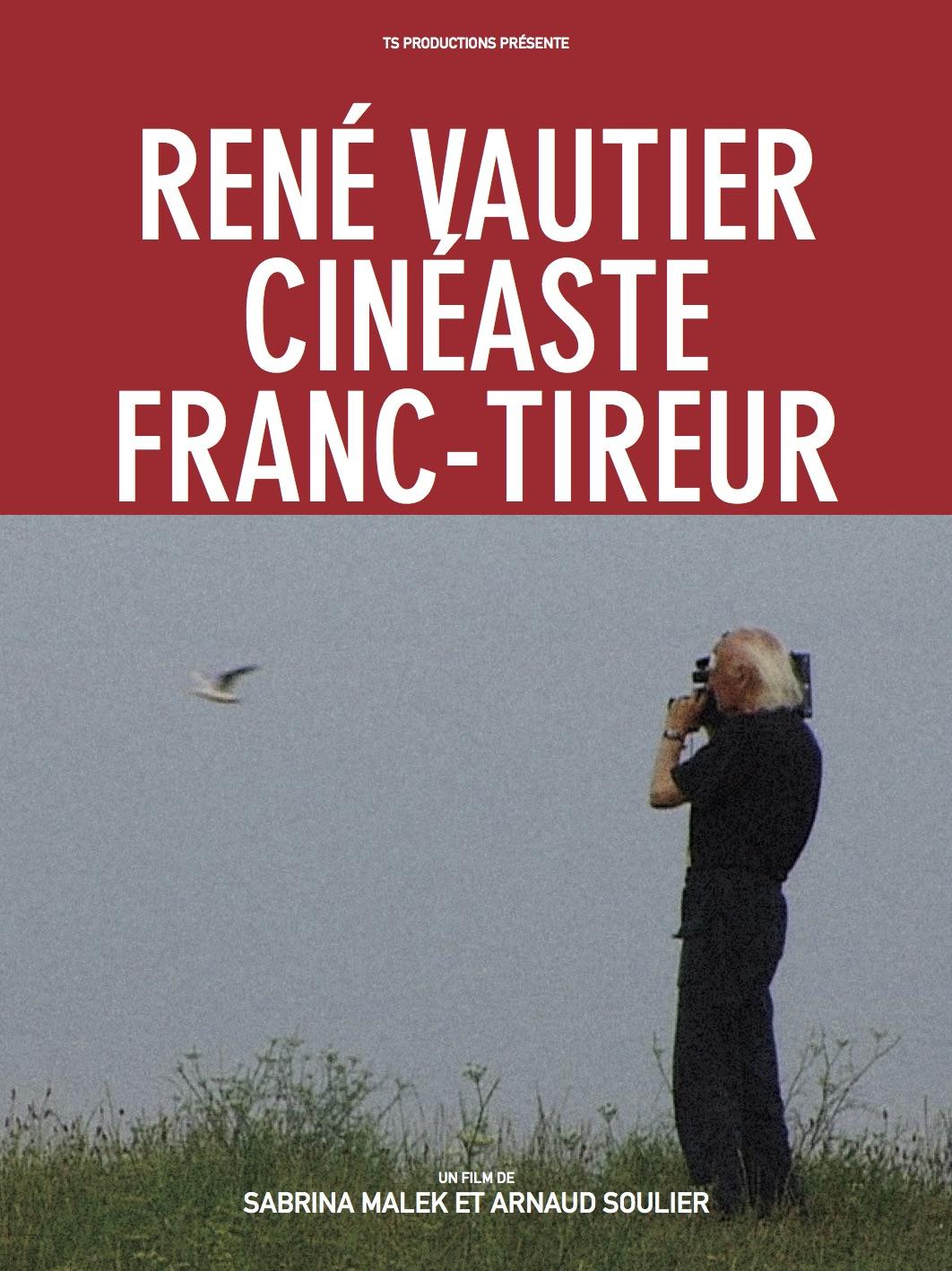 RENÉ VAUTIER, CINÉASTE FRANC-TIREUR - Sabrina Malek & Arnaud Soulier