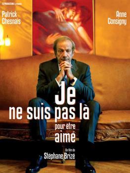 JE NE SUIS PAS LÀ POUR ÊTRE AIMÉ - Stéphane Brizé