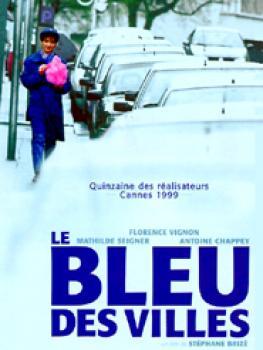 LE BLEU DES VILLES - Stéphane Brizé