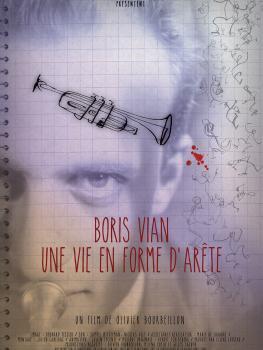 UNE VIE EN FORME D'ARÊTE, BORIS VIAN - Olivier Bourbeillon